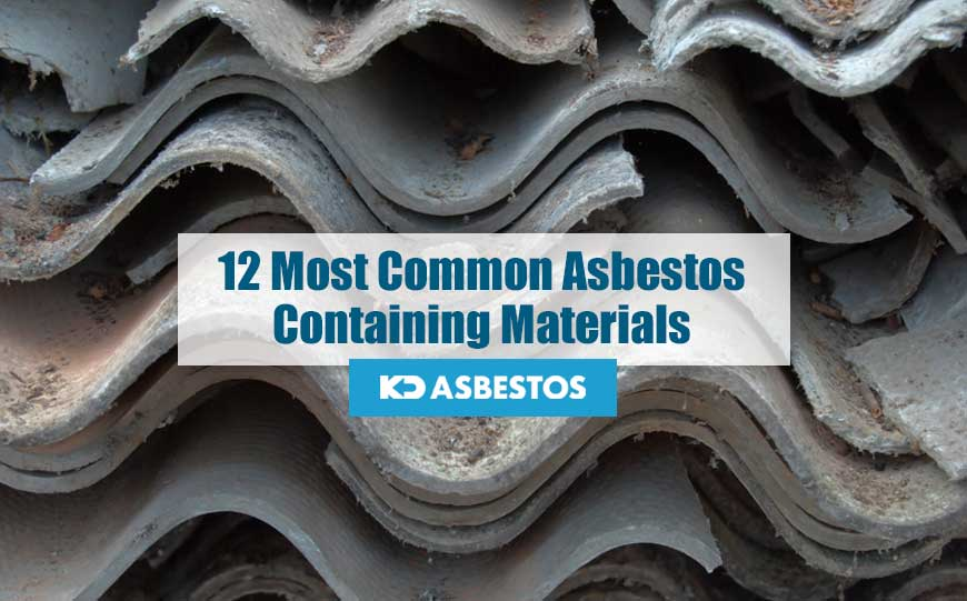 12 Most Common Asbestos Containing Materials