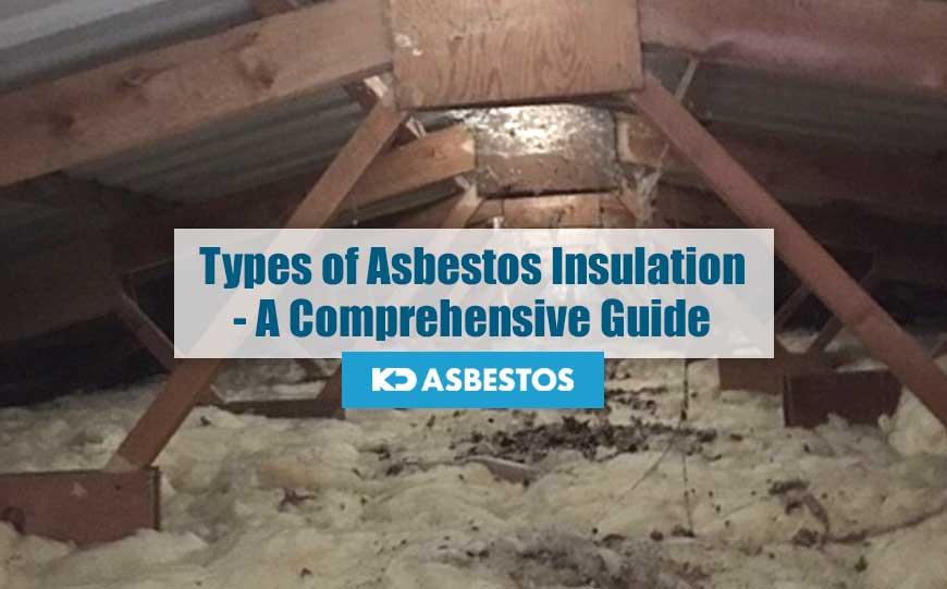 Types of Asbestos Insulation